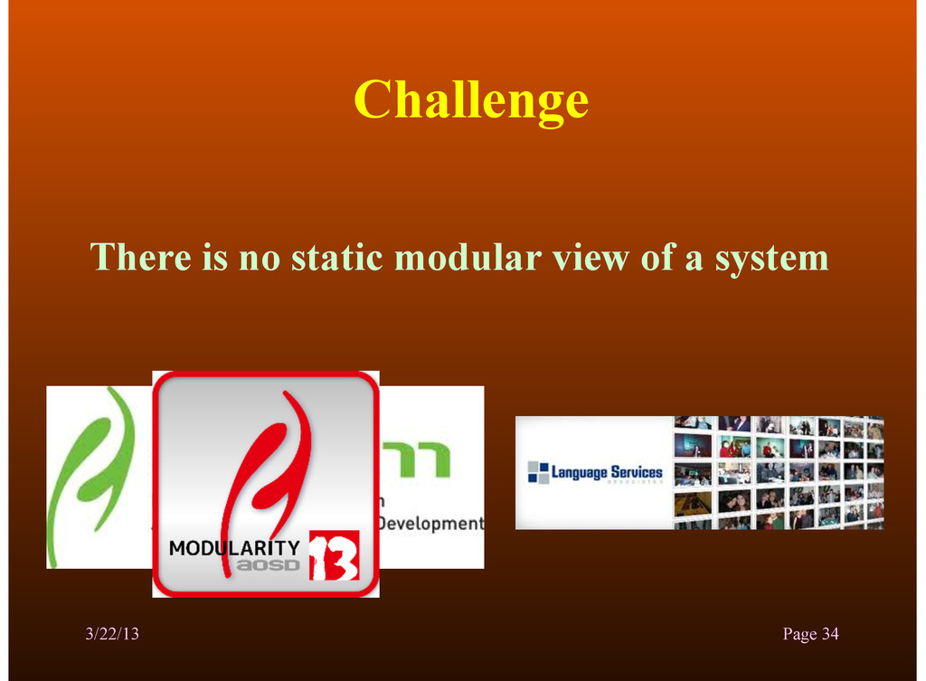 Challenge There is no static modular view of a ...