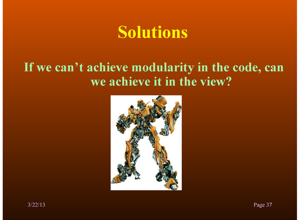 Solutions If we can't achieve modularity in the...