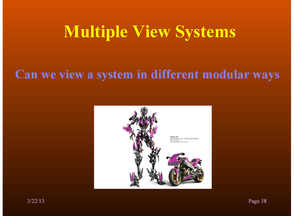 Multiple View Systems Can we view a system in d...