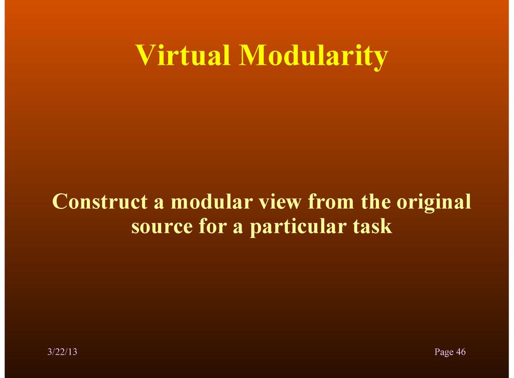 Virtual Modularity Construct a modular view fro...
