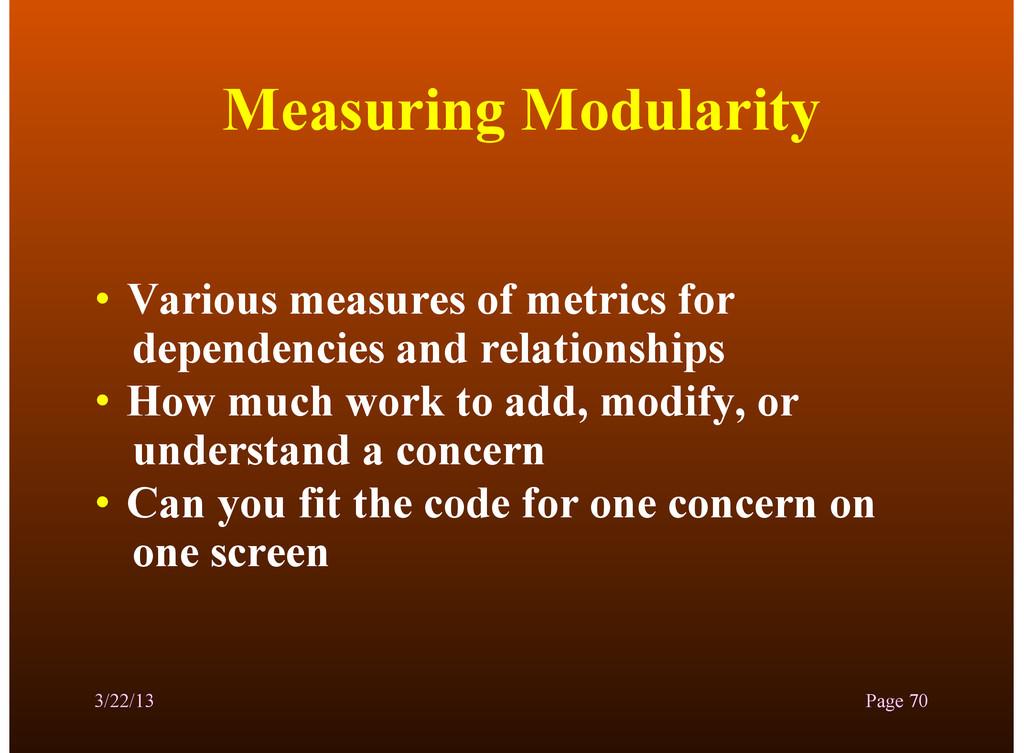 Measuring Modularity • Various measures of metr...
