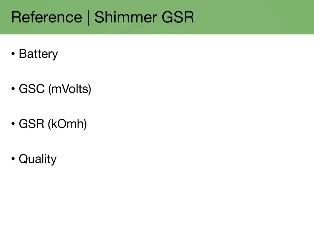 Reference | Shimmer GSR • Battery • GSC (mVolts...