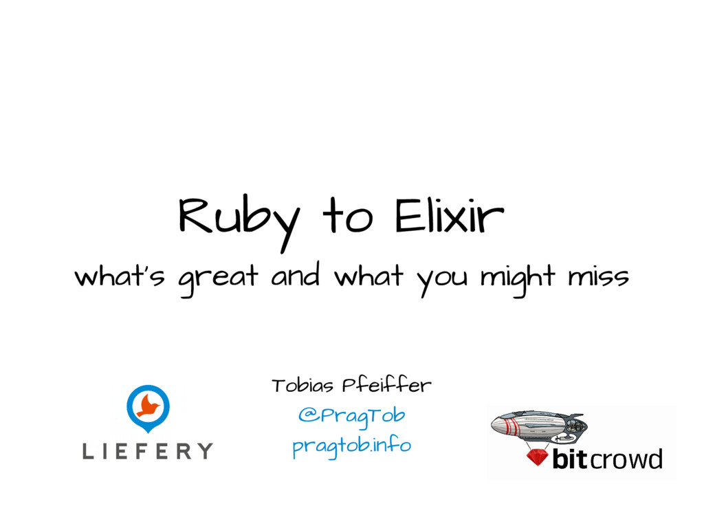 Ruby to Elixir what's great and what you might ...