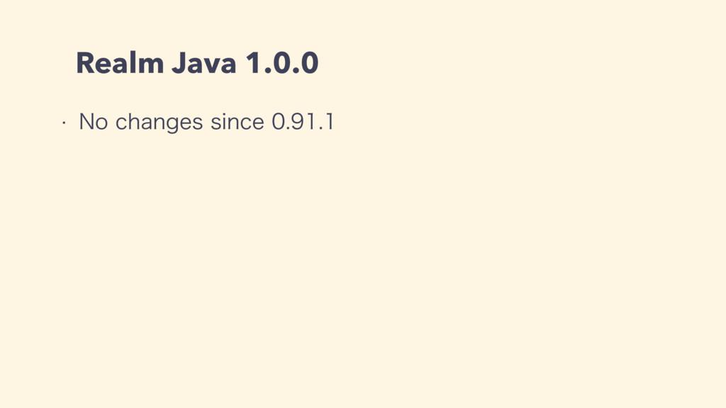 Realm Java 1.0.0 w /PDIBOHFTTJODF