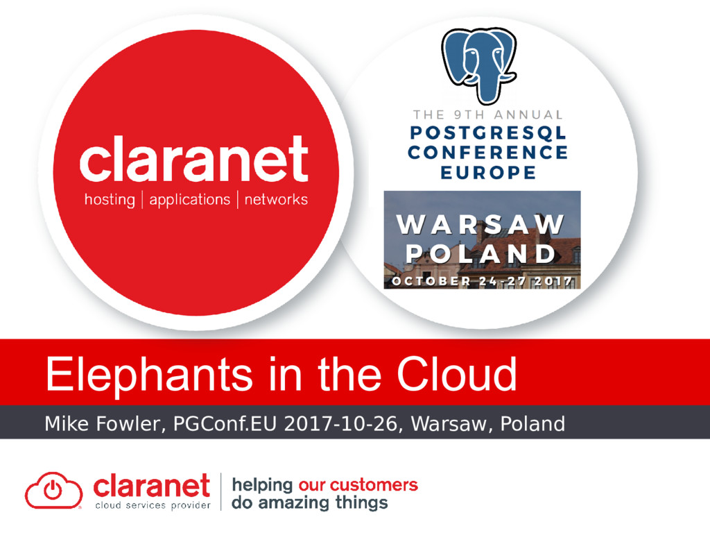 Mike Fowler, PGConf.EU 2017-10-26, Warsaw, Pola...