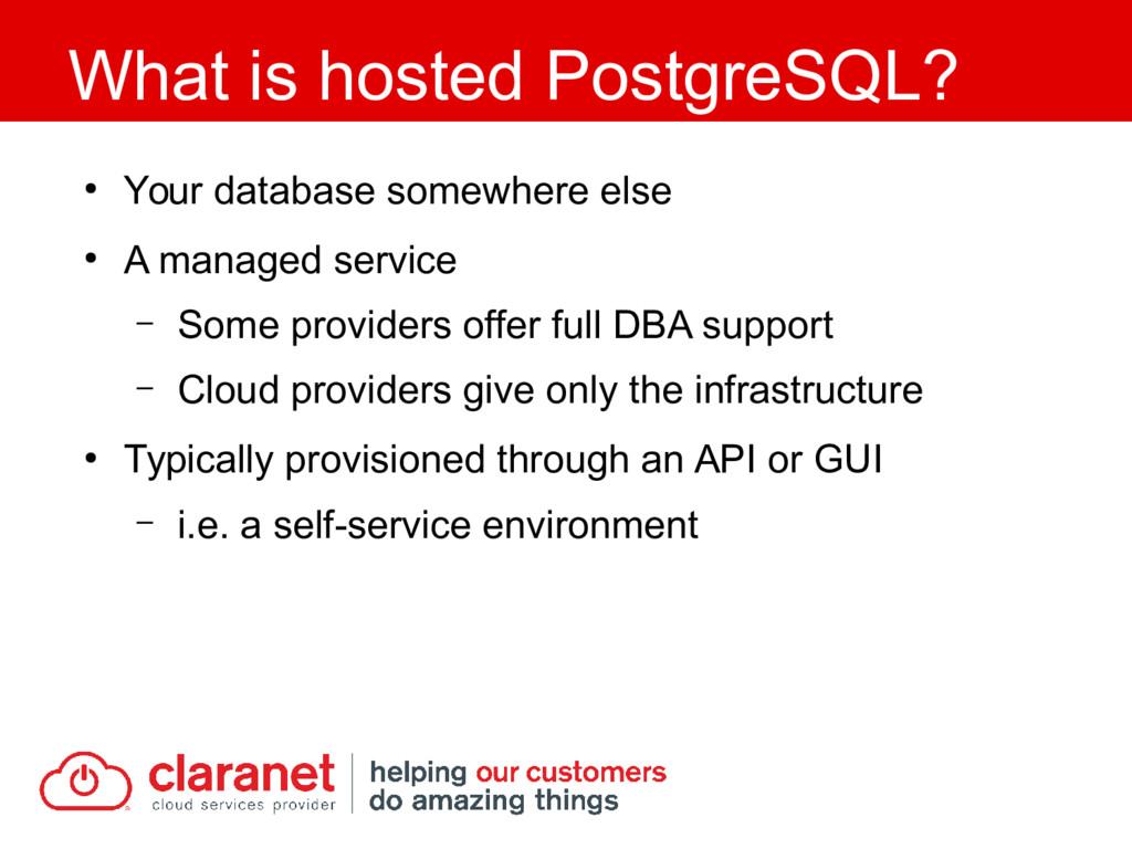 ● Your database somewhere else ● A managed serv...