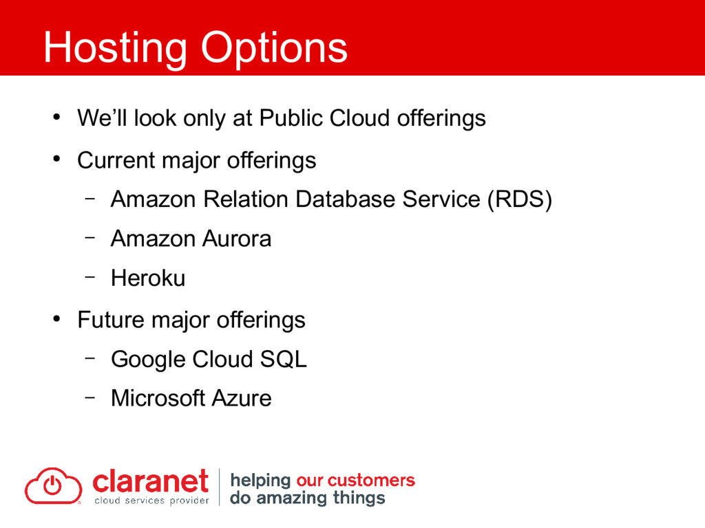 ● We'll look only at Public Cloud offerings ● C...