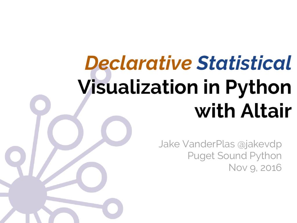 @jakevdp Jake VanderPlas Declarative Statistica...