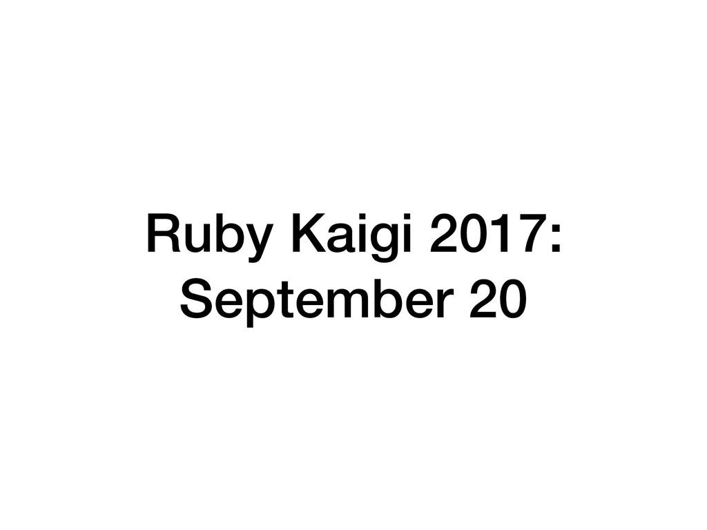 Ruby Kaigi 2017: September 20
