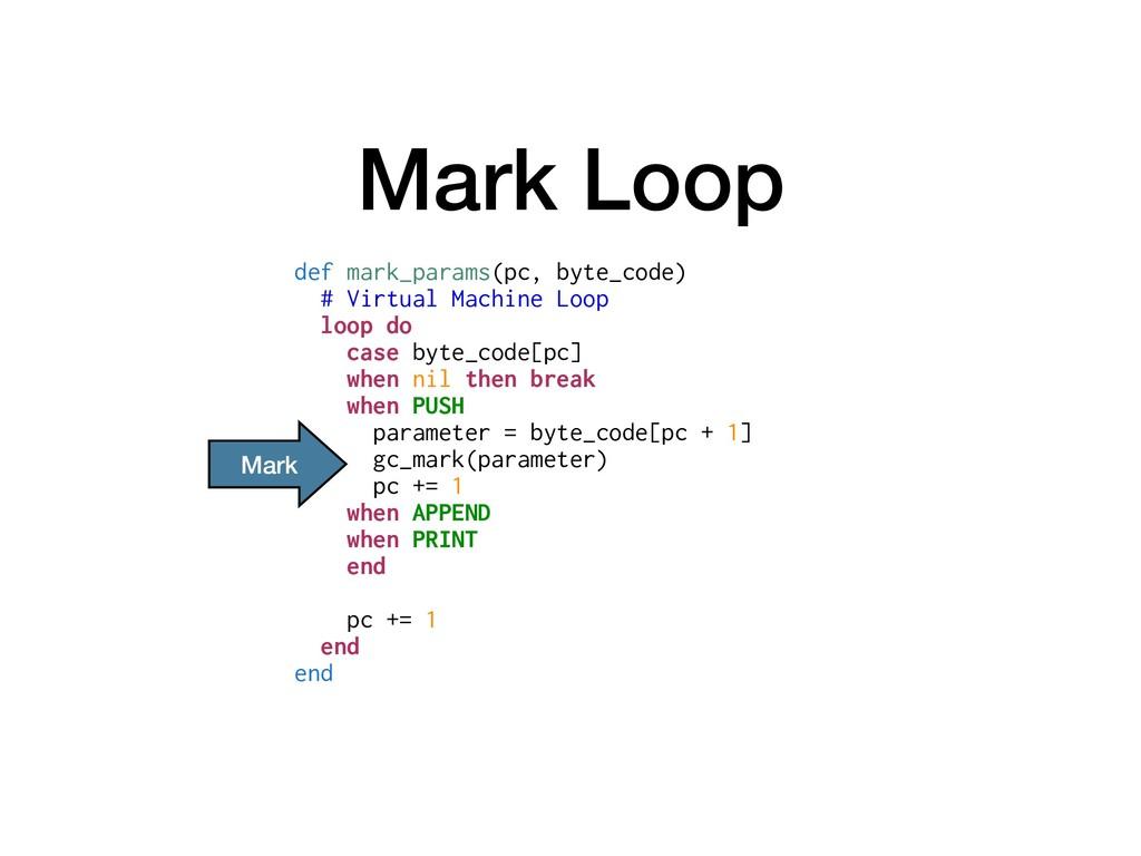 Mark Loop def mark_params(pc, byte_code) # Virt...