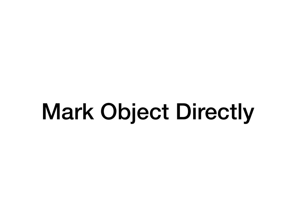 Mark Object Directly