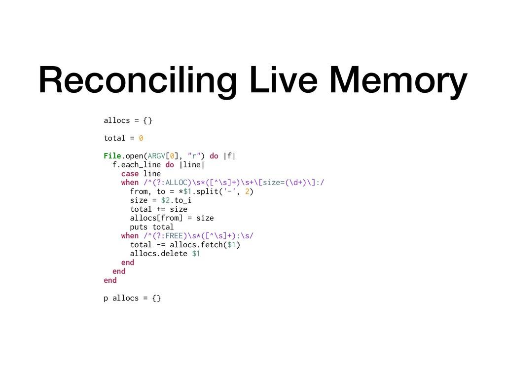 Reconciling Live Memory allocs = {} total = 0 F...