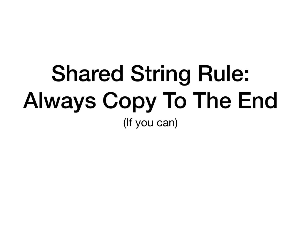 Shared String Rule: Always Copy To The End (If ...