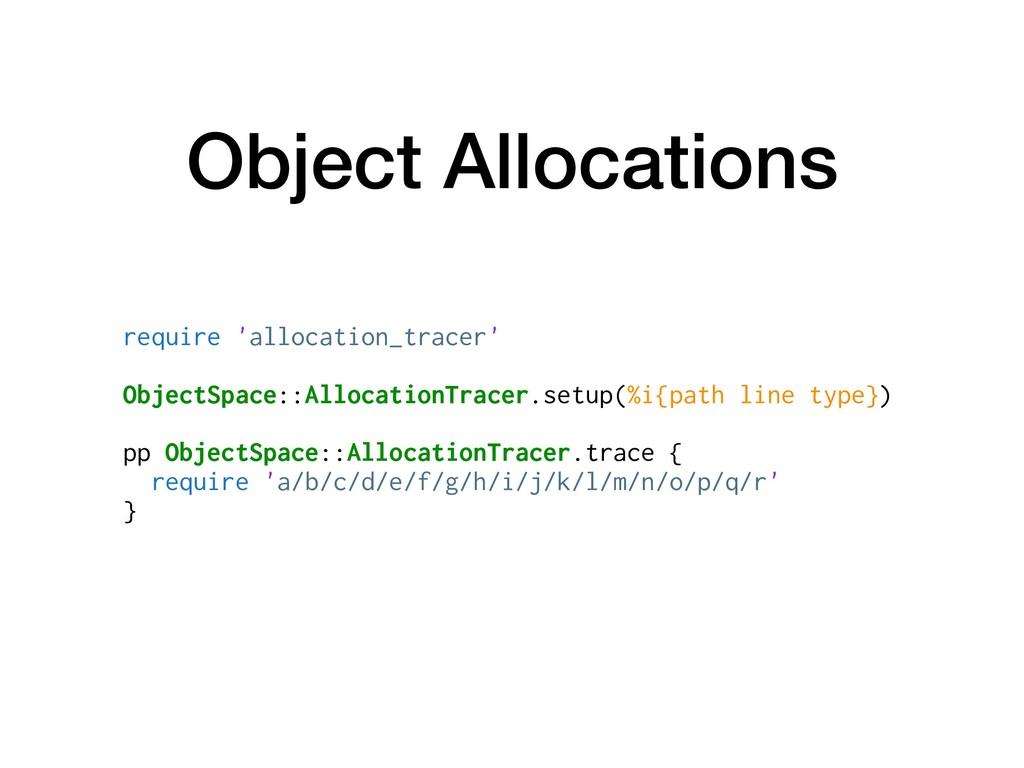 Object Allocations require 'allocation_tracer' ...