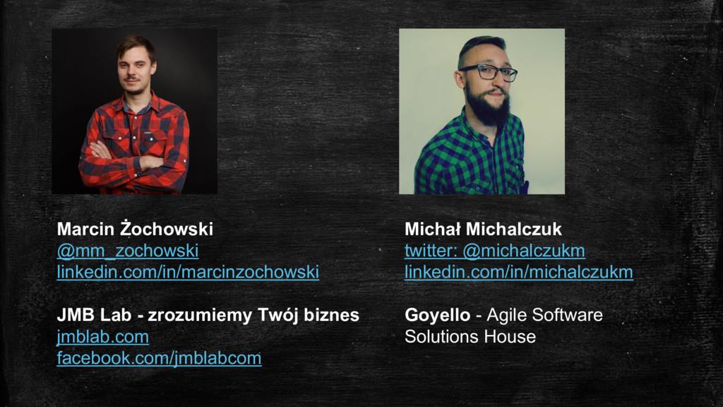 Marcin Żochowski @mm_zochowski linkedin.com/in/...