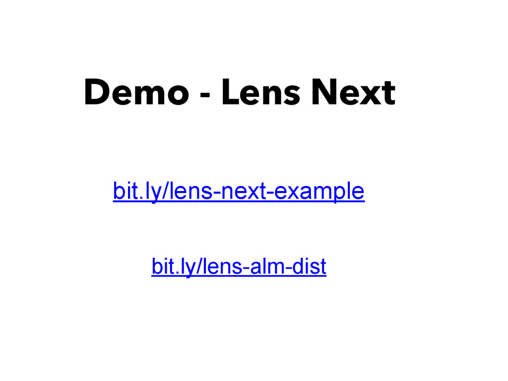 Demo - Lens Next bit.ly/lens-next-example bit.l...