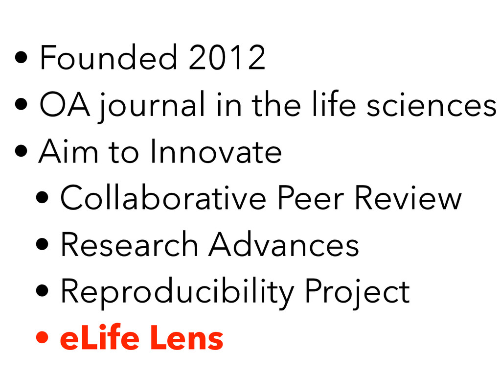 • Founded 2012 • OA journal in the life science...