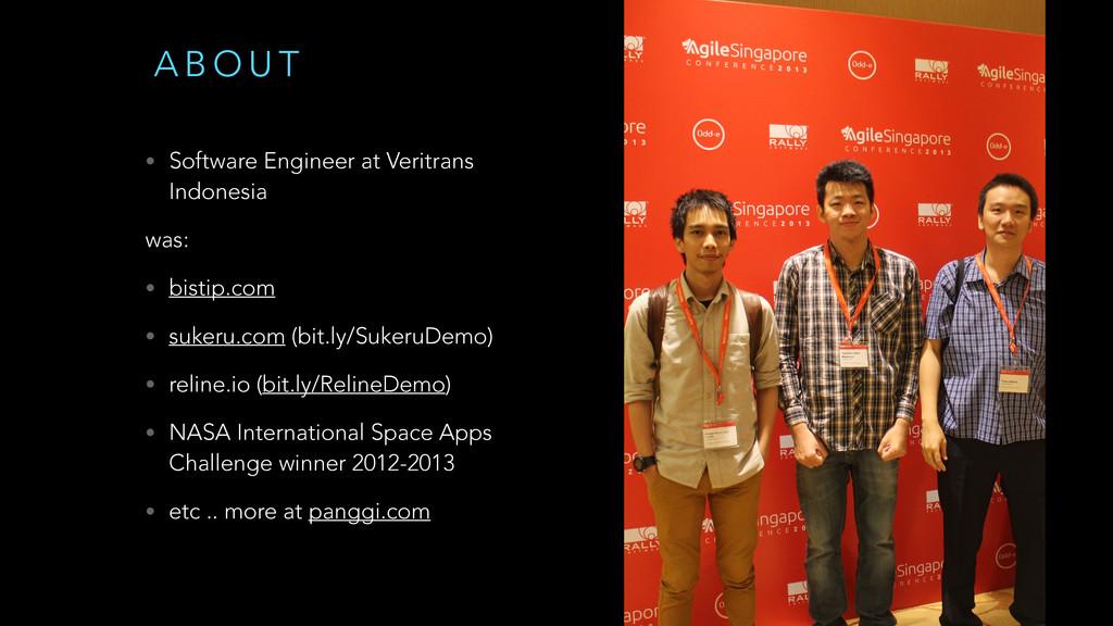 A B O U T • Software Engineer at Veritrans Indo...