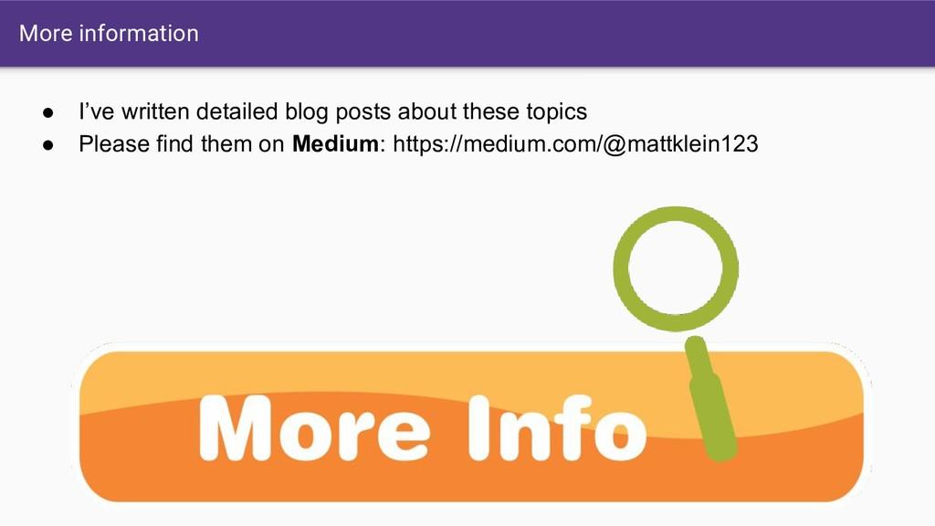 More information ● I've written detailed blog p...
