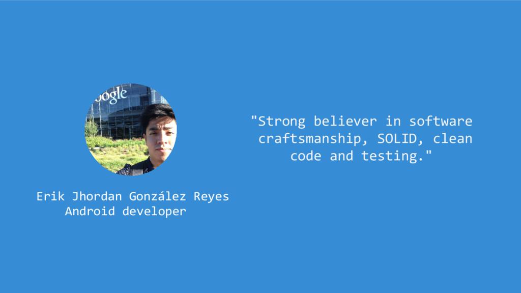 """Erik Jhordan González Reyes Android developer """"..."""