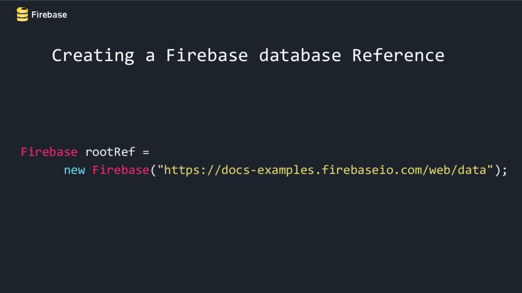 Firebase Creating a Firebase database Reference...