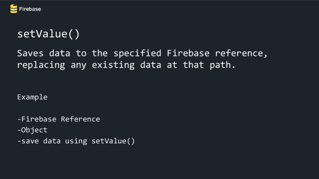 Firebase setValue() Saves data to the specified...