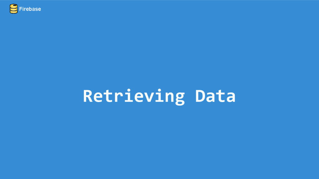 Retrieving Data Firebase