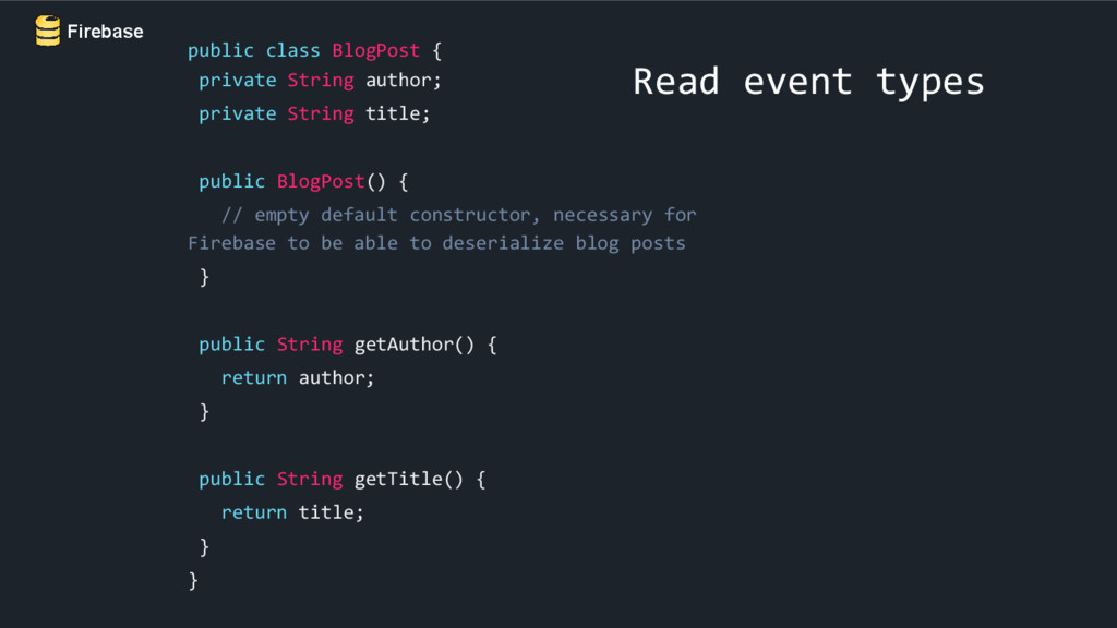 Firebase Read event types public class BlogPost...