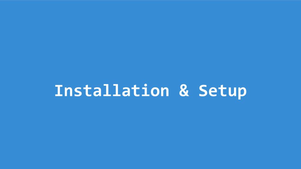 Installation & Setup