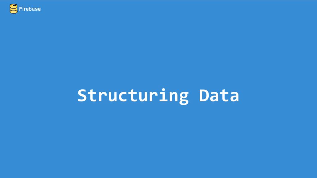 Structuring Data Firebase