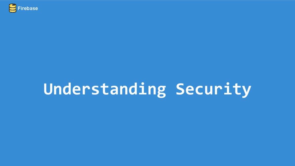 Understanding Security Firebase