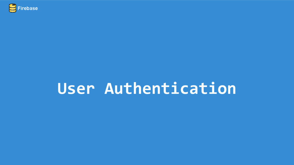 User Authentication Firebase