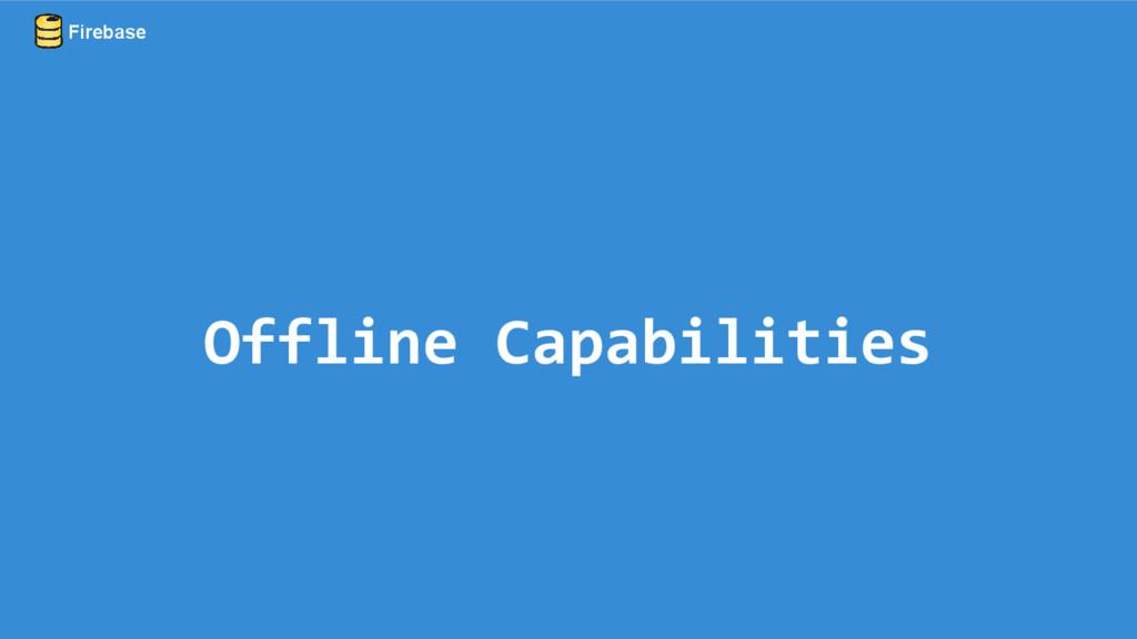 Offline Capabilities Firebase