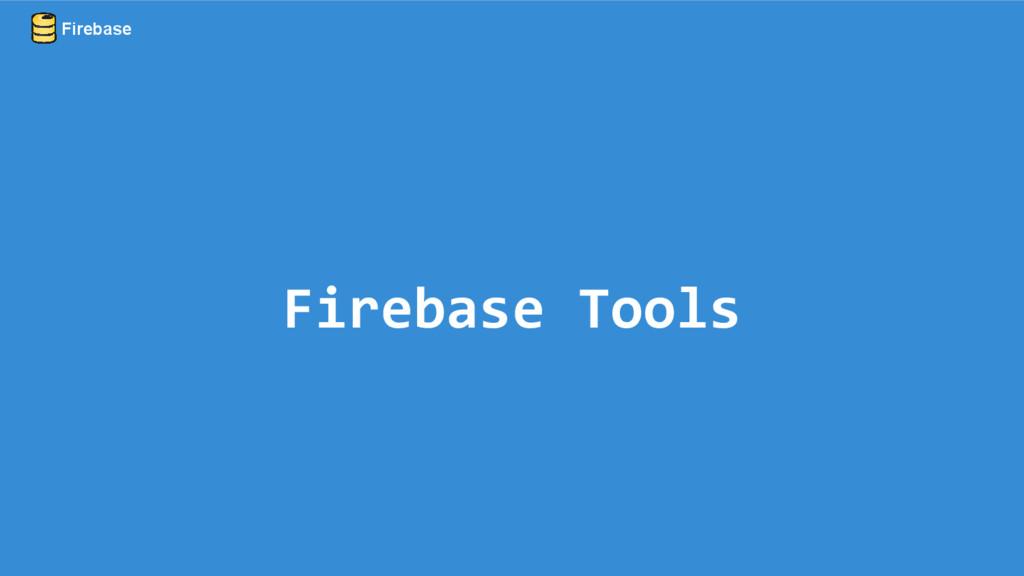 Firebase Tools Firebase