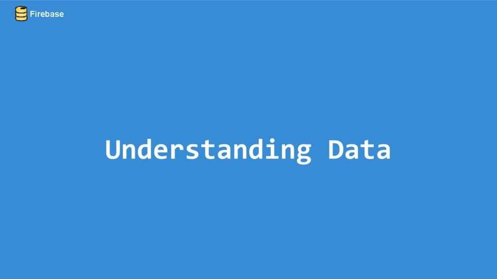 Understanding Data Firebase