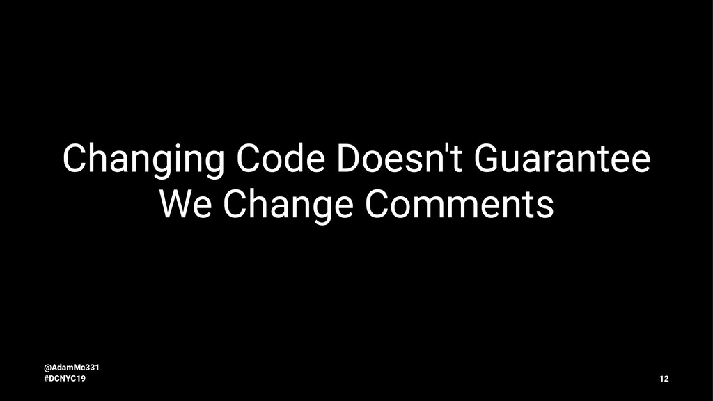 Changing Code Doesn't Guarantee We Change Comme...