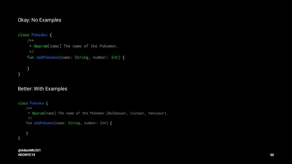 Okay: No Examples class Pokedex { /** * @param[...