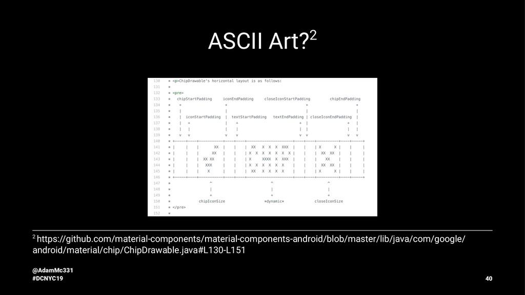 ASCII Art?2 2 https://github.com/material-compo...