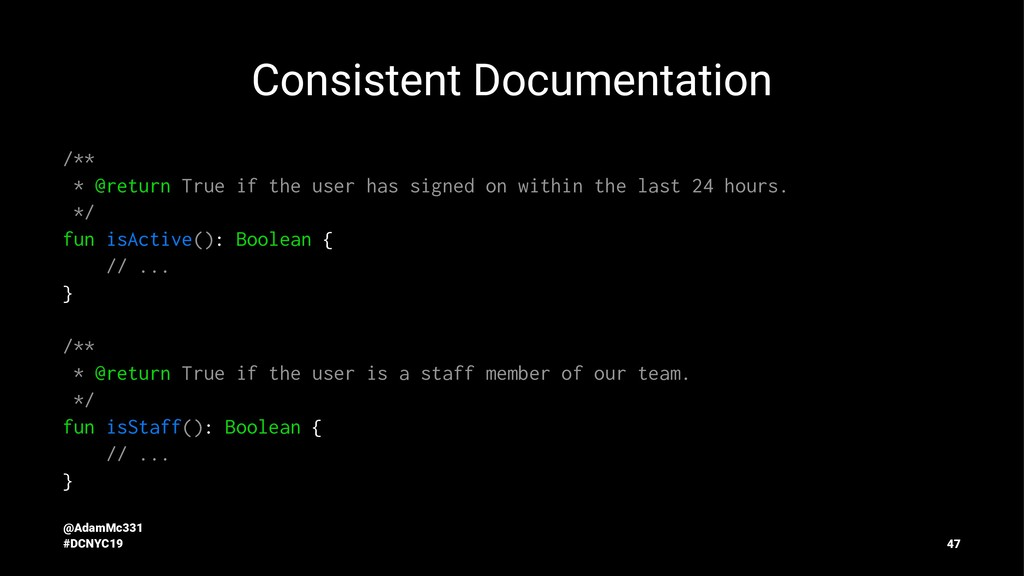 Consistent Documentation /** * @return True if ...