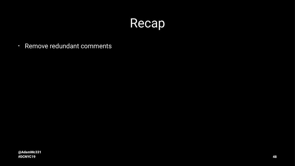 Recap • Remove redundant comments @AdamMc331 #D...