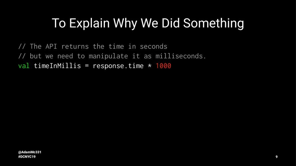 To Explain Why We Did Something // The API retu...