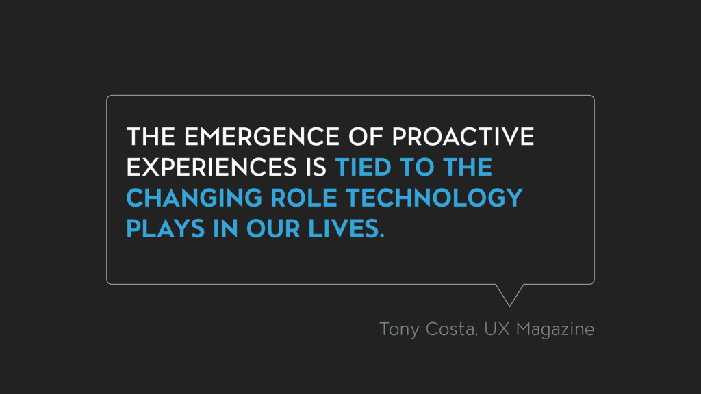 THE EMERGENCE OF PROACTIVE EXPERIENCES IS TIED ...