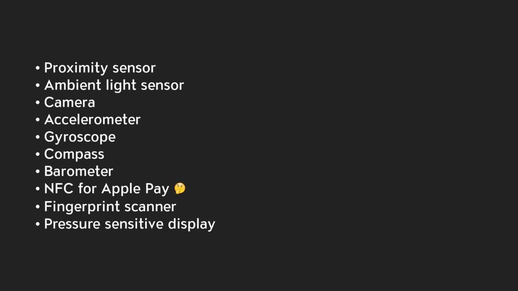 • Proximity sensor • Ambient light sensor • Cam...