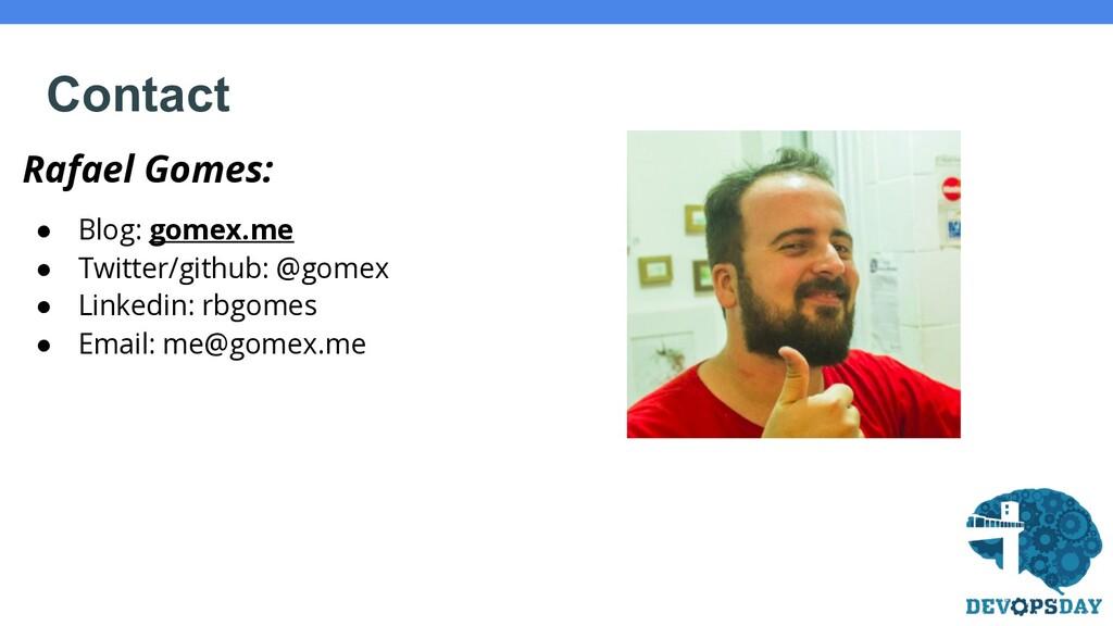 Rafael Gomes: ● Blog: gomex.me ● Twitter/github...