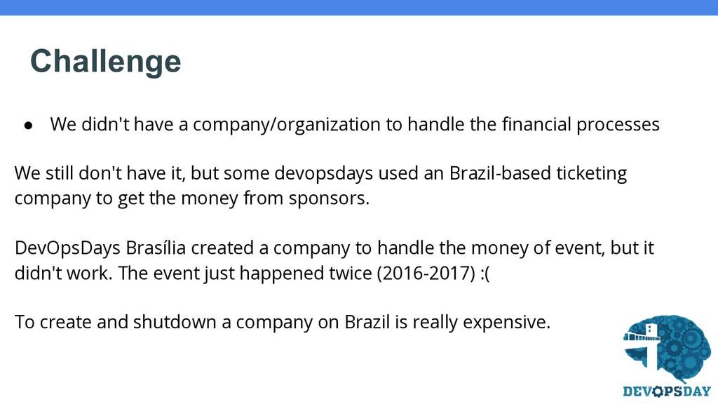 Challenge ● We didn't have a company/organizati...