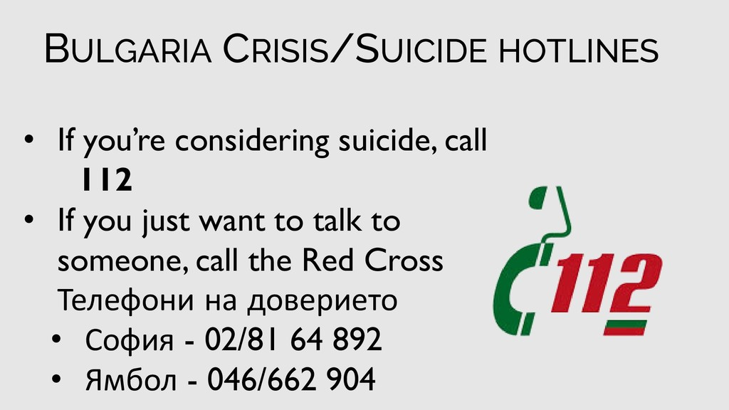 • If you're considering suicide, call 112 • If ...