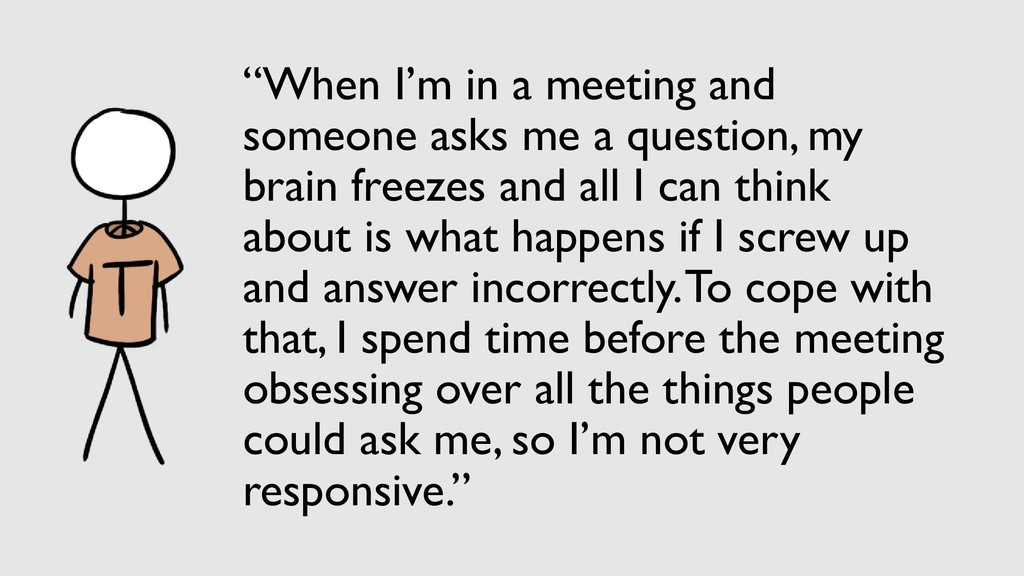 """When I'm in a meeting and someone asks me a qu..."