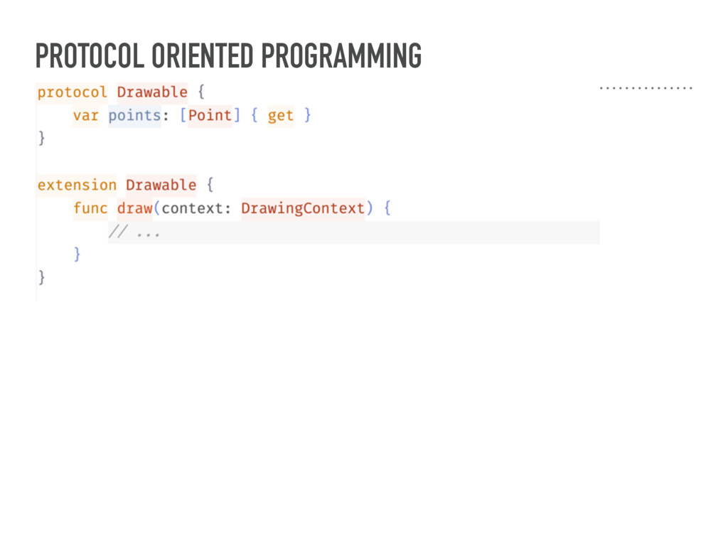 PROTOCOL ORIENTED PROGRAMMING