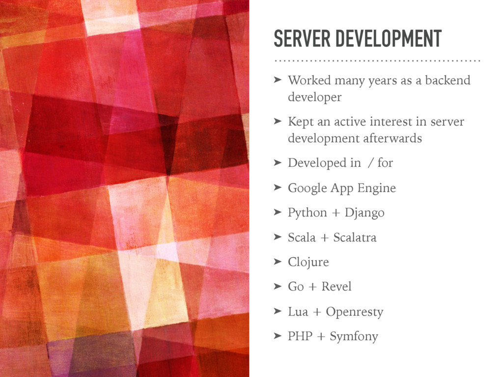 SERVER DEVELOPMENT ➤ Worked many years as a bac...