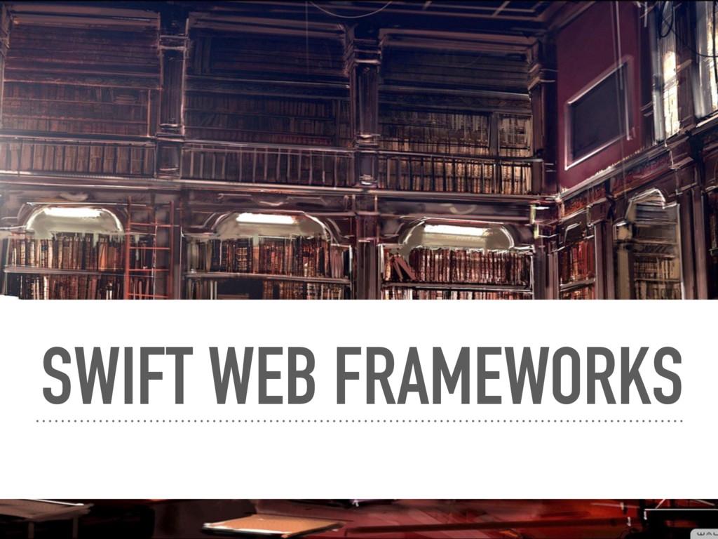 SWIFT WEB FRAMEWORKS
